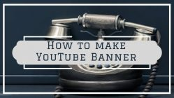 how to make YouTube banner,